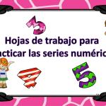 Hojas de trabajo para practicar las series numéricas