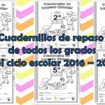 Cuadernillos de repaso de todos los grados del ciclo escolar 2016 – 2017