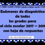 Exámenes de diagnóstico de todos los grados para el ciclo escolar 2017 – 2018 con hoja de respuestas
