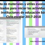 Lista de materiales y útiles escolares autorizados para iniciar las actividades en las instituciones de educación básica Ciclo escolar 2017-2018