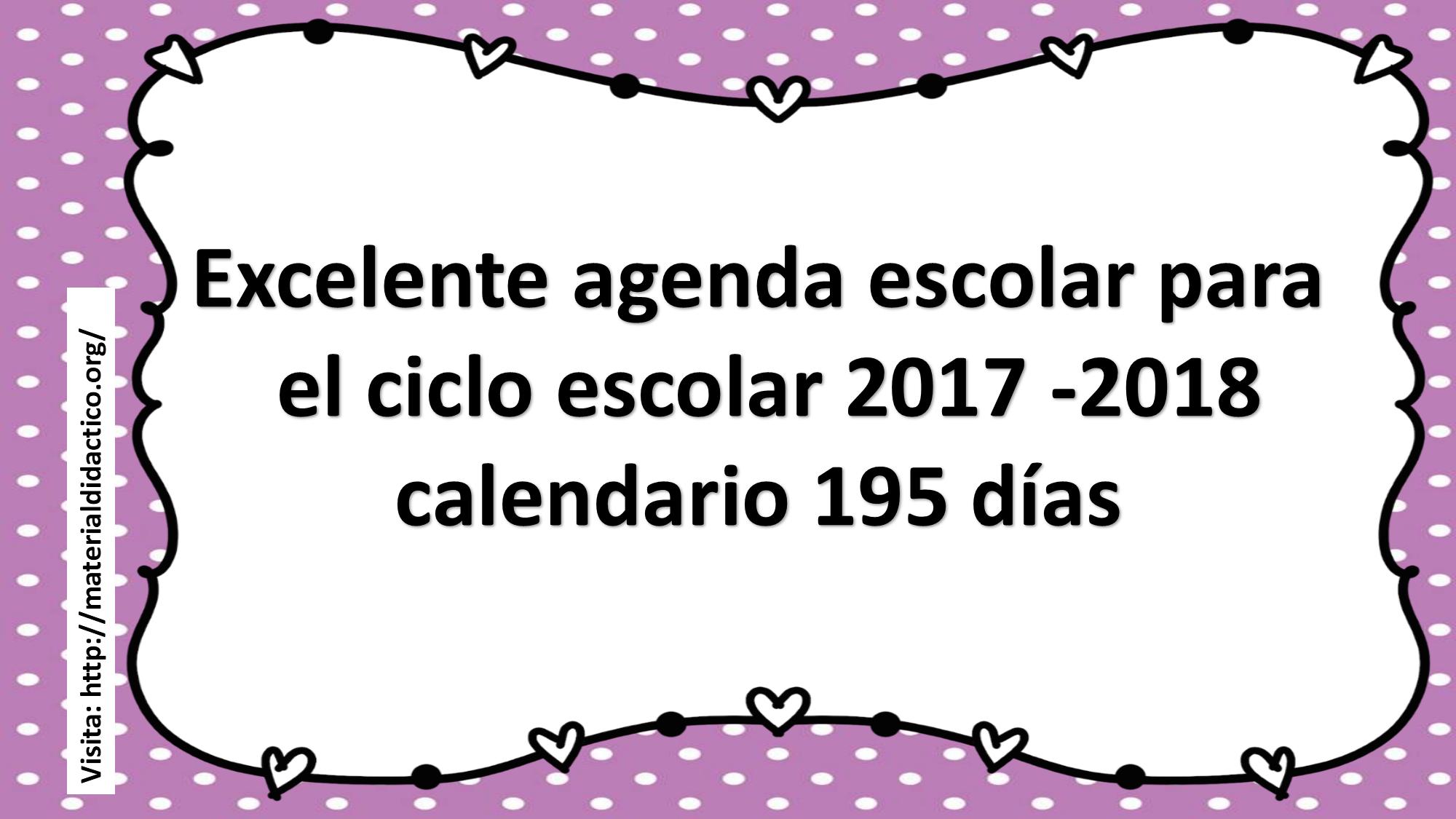 Excelente agenda escolar para el ciclo escolar 2017 -2018 calendario ...