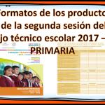 Formatos de los productos de la segunda sesión del consejo técnico escolar 2017 – 2018 – PRIMARIA