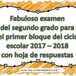 Fabuloso examen del segundo grado para el primer bloque del ciclo escolar 2017 – 2018 con hoja de respuestas