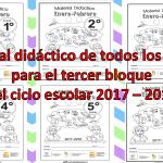 Material didáctico de todos los grados para el tercer bloque del ciclo escolar 2017 – 2018