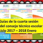 Guías de la cuarta sesión del consejo técnico escolar ciclo 2017 – 2018 Enero