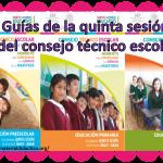 Guías de la quinta sesión del consejo técnico escolar de preescolar, primaria y secundaria ciclo 2017 – 2018