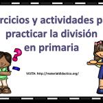 Ejercicios y actividades para practicar la división en primaria