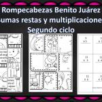 Fabulosos rompecabezas de sumas, restas y multiplicaciones sobre Benito Juárez – Segundo Ciclo