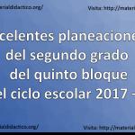 Fabulosas planeaciones del segundo grado para el quinto bloque del ciclo escolar 2017 – 2018