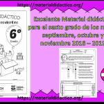 Excelente Material didáctico para el sexto grado de los meses septiembre, octubre y noviembre 2018 – 2019