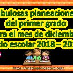 Fabulosas planeaciones del primer grado para el mes de diciembre ciclo escolar 2018 – 2019