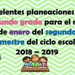 Excelentes planeaciones del segundo grado para el mes de enero del segundo trimestre del ciclo escolar 2018 – 2019