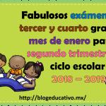 Fabulosos exámenes del tercer y cuarto grado del mes de enero para el segundo trimestre del ciclo escolar 2018 – 2019