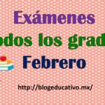 Excelentes exámenes para todos los grados de primaria del mes de febrero segundo trimestre ciclo escolar 2018 – 2019