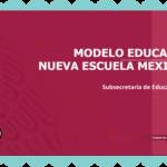 Modelo Educativo: Nueva Escuela Mexicana