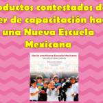 Productos contestados del taller de capacitación hacia una Nueva Escuela Mexicana