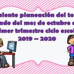 Excelente planeación del tercer grado del mes de octubre del primer trimestre ciclo escolar 2019 – 2020