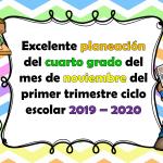 Excelente planeación del cuarto grado del mes de noviembre del primer trimestre ciclo escolar 2019 – 2020