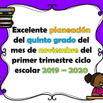 Excelente planeación del quinto grado del mes de noviembre del primer trimestre ciclo escolar 2019 – 2020