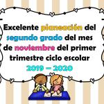 Excelente planeación del segundo grado del mes de noviembre del primer trimestre ciclo escolar 2019 – 2020