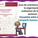 Guía de orientaciones para la organización y realización de las tres sesiones encuentro entre escuelas compartir buenas prácticas
