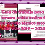 Guía de trabajo para la tercera sesión ordinaria del consejo técnico escolar del ciclo 2019 – 2020