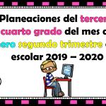 Planeaciones del tercer y cuarto grado del mes de enero segundo trimestre ciclo escolar 2019 – 2020