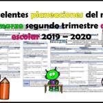 Excelentes planeaciones  del mes de marzo segundo trimestre ciclo escolar 2019 – 2020