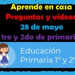 Aprende en casa preguntas y vídeos del 28 de mayo para primero y segundo de primaria