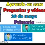 Aprende en casa preguntas y vídeos del 28 de mayo para todos los grados de primaria
