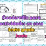 Cuadernillo para actividades en casa del sexto grado para el mes de junio