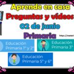 Aprende en casa preguntas y vídeos del 02 de junio para todos los grados de primaria