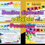 Bonitos diplomas editables para los alumnos de preescolar y padres de familia