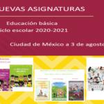 Nuevas asignaturas de educación básica para el ciclo escolar 2020 – 2021