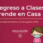 Información sobre el regreso a clases – Aprende en casa II ciclo escolar 2020-2021