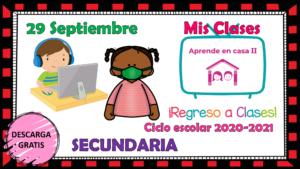 Aprende en casa II mis clases para secundaria del martes 29 de septiembre del ciclo escolar 2020 – 2021