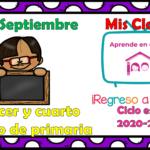 Aprende en casa II mis clases para tercer  y cuarto  grado de primaria del lunes 28 de septiembre del ciclo escolar 2020 – 2021