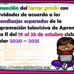 Excelente planeación del tercer grado con actividades de acuerdo a los aprendizajes esperados de la programación televisiva de Aprende en Casa II del 19 al 23 de octubre ciclo escolar 2020 – 2021
