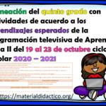 Excelente planeación del quinto grado con actividades de acuerdo a los aprendizajes esperados de la programación televisiva de Aprende en Casa II del 19 al 23 de octubre ciclo escolar 2020 – 2021