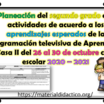 Excelente planeación del segundo grado con actividades de acuerdo a los aprendizajes esperados de la programación televisiva de Aprende en Casa II del 26 al 30 de octubre ciclo escolar 2020 – 2021