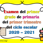 Examen del primer grado de primaria del primer trimestre del ciclo escolar 2020 – 2021