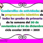 Cuadernillos de actividades de la programación televisiva de todos los grados de primaria de la semana del 30 de noviembre al 04 de diciembre ciclo escolar 2020 – 2021