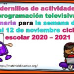 Cuadernillos de actividades de la programación televisiva de primaria para la semana del 9 al 12 de noviembre ciclo escolar 2020 – 2021