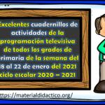 Excelentes cuadernillos de actividades de la programación televisiva de todos los grados de primaria de la semana del 18 al 22 de enero del 2021 ciclo escolar 2020 – 2021