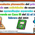 Excelente planeación del primer grado con actividades de acuerdo a los aprendizajes esperados de Aprende en Casa III del 22 al 26 de febrero del 2021