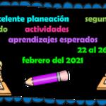 Excelente planeación del segundo grado con actividades de acuerdo a los aprendizajes esperados de Aprende en Casa III del 22 al 26 de febrero del 2021