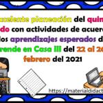 Excelente planeación del quinto grado con actividades de acuerdo a los aprendizajes esperados de Aprende en Casa III del 22 al 26 de febrero del 2021