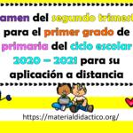 Examen del segundo trimestre para el primer grado de primaria del ciclo escolar 2020 – 2021 para su aplicación a distancia