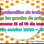 Excelente cuadernillos de trabajo a distancia de todos los grados de primaria de la semana 15 al 19 de marzo del 2021 ciclo escolar 2020 – 2021