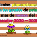 Excelentes planeaciones para todos los grados de primaria del mes de marzo del ciclo escolar 2020 – 2021